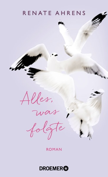 Renate Ahrens - Alles was folgte